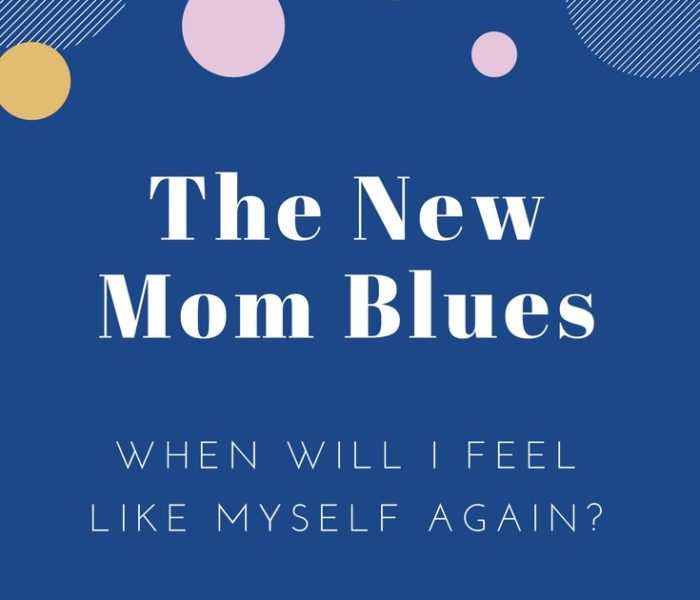 The New Mom Blues: When Will I Feel Like Myself Again?