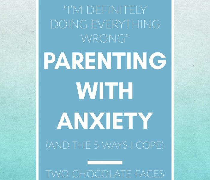 """I'm Definitely Doing Everything Wrong"": Parenting with Anxiety (And The 5 Ways I Cope)"