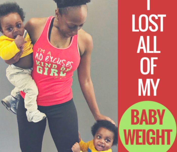 How I Lost All Of My Baby Weight