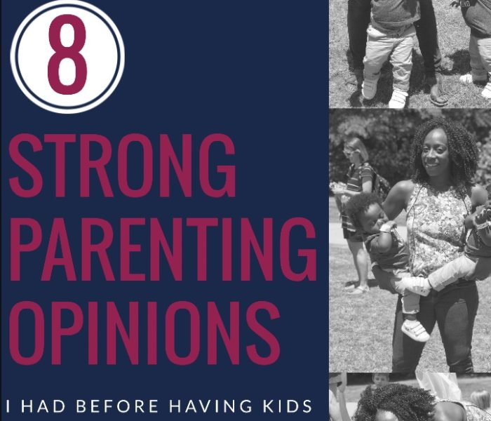 8 Strong Parenting Opinions I Had Before Having Kids (And Why I Was Wrong About It All)
